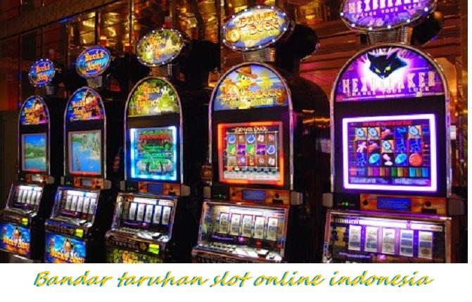 Bandar taruhan slot online indonesia