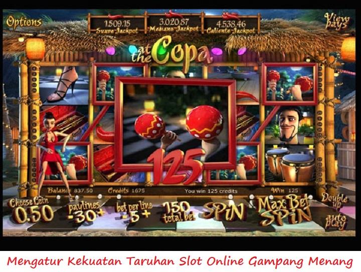 Mengatur Kekuatan Taruhan Slot Online Gampang Menang